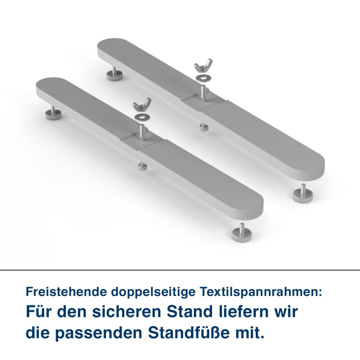Freistehende doppelseitige Textilspannrahmen:  Für den sicheren Stand liefern wir die passenden Standfüße mit.