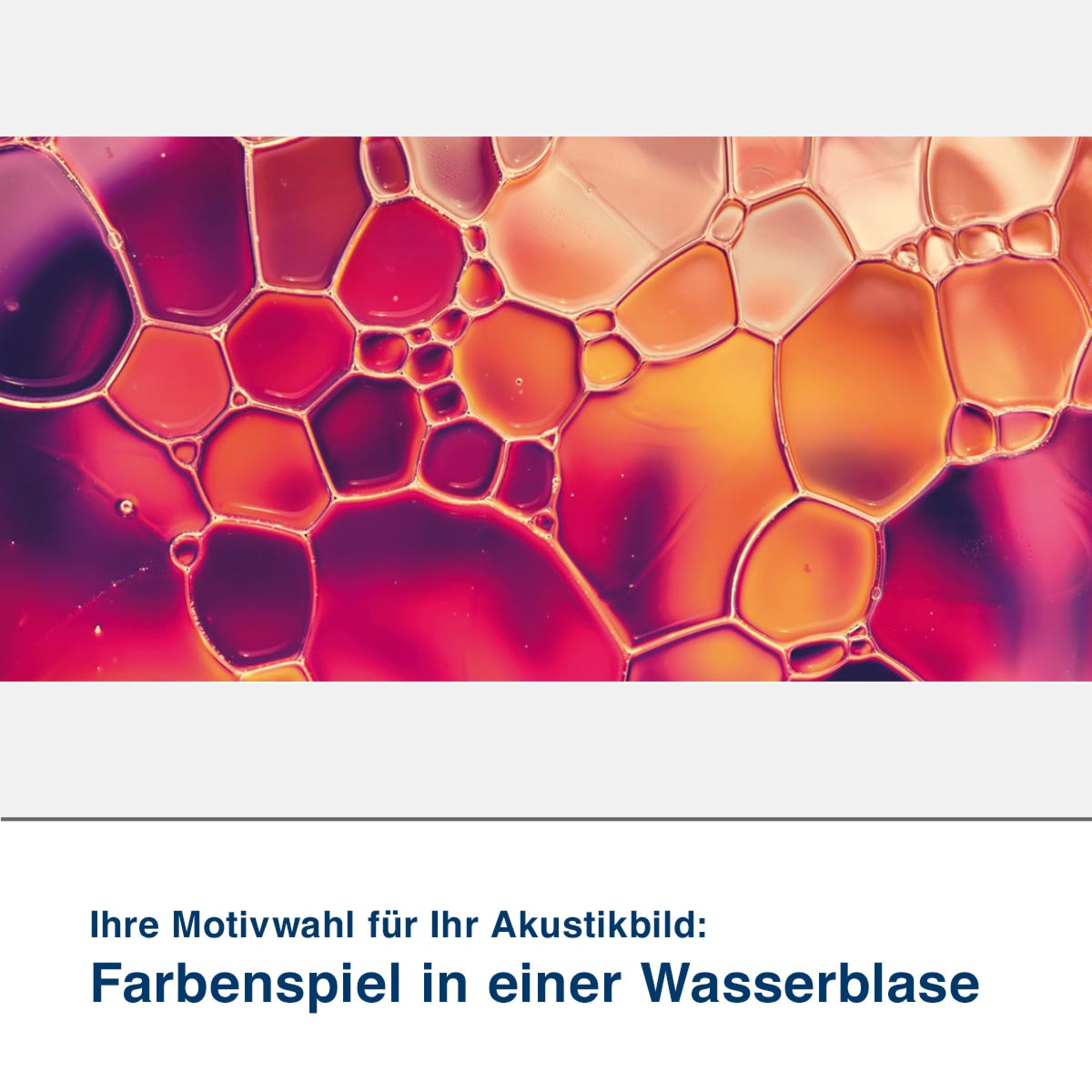 Akustikbild Motiv Farbenspiel in einer Wasserblase