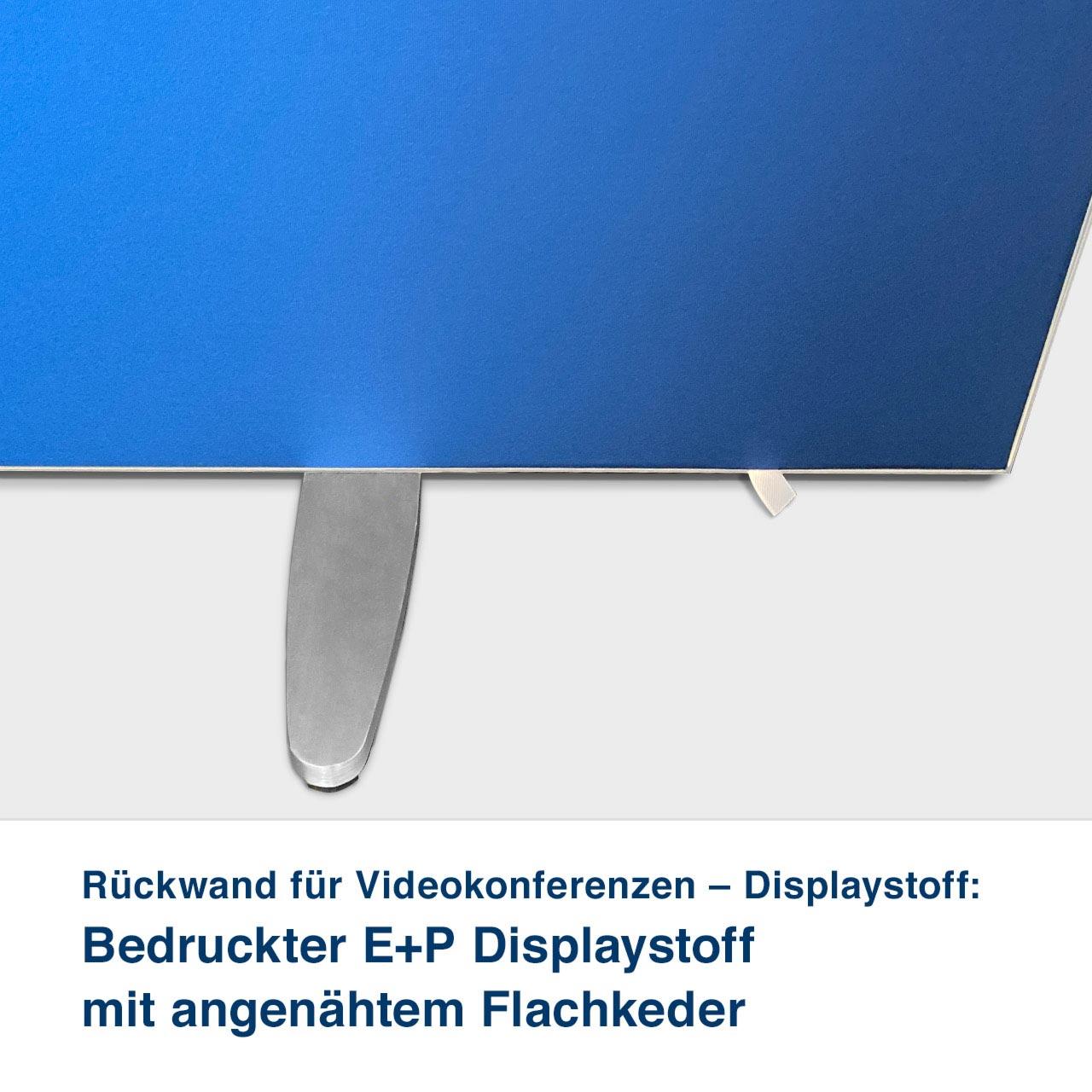 Rückwand für Videokonferenzen – Displaystoff:   Bedruckter E+P Displaystoff mit angenähtem Flachkeder