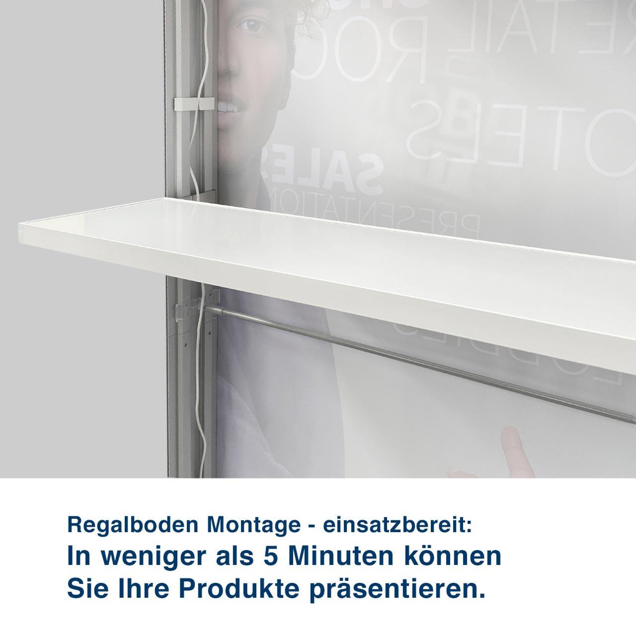 Regalboden Montage - einsatzbereit:  In weniger als 5 Minuten können  Sie Ihre Produkte präsentieren.