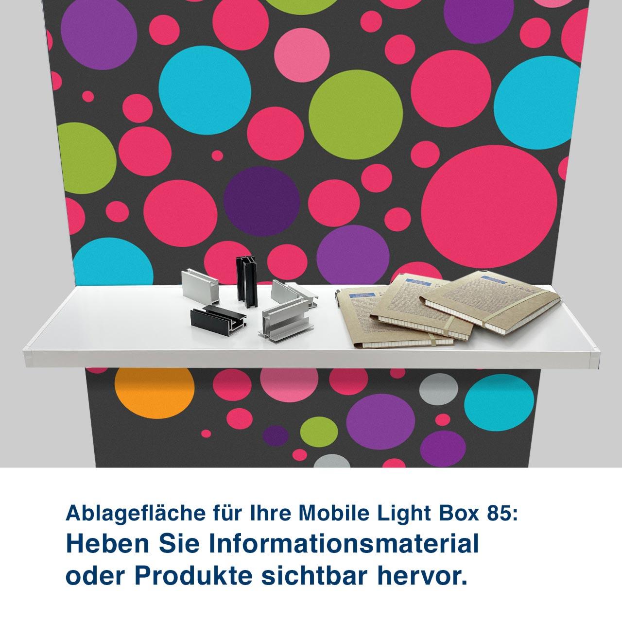 Ablagefläche für Ihre Mobile Light Box 85: Heben Sie Informationsmaterial  oder Produkte sichtbar hervor.