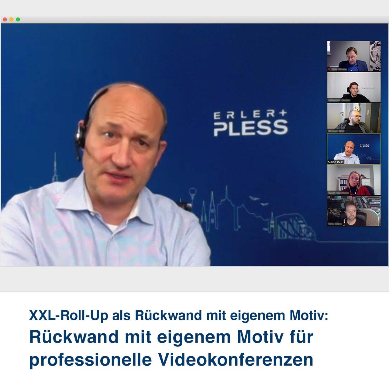 XXL-Roll-Up als Rückwand mit eigenem Motiv:   Rückwand mit eigenem Motiv für  professionelle Videokonferenzen