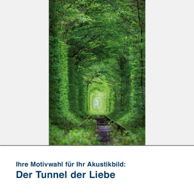 Akustikbild Motiv Der Tunnel der Liebe
