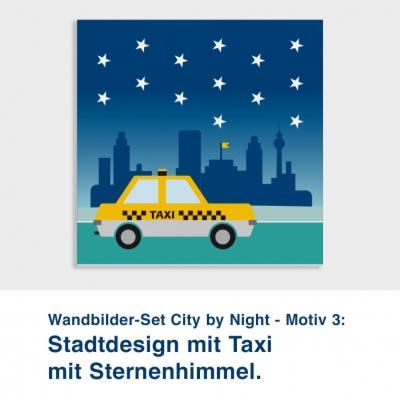 Wandbilder-Set City by Night - Motiv 3:  Stadtdesign mit Taxi mit Sternenhimmel.